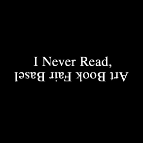 I Never Read | Basel